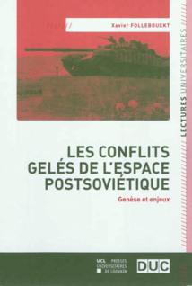 Les « conflits gelés » de l'espace postsoviétique : un indépendantisme en pause ?