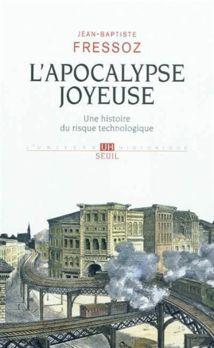 Jean-Baptiste Fressoz : la société du risque revisitée