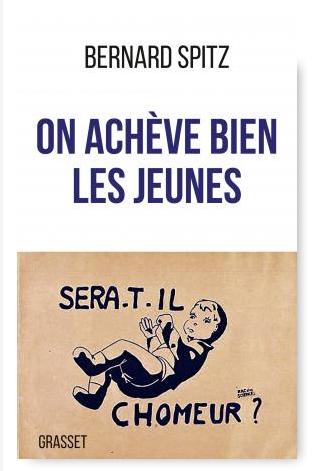 « On achève bien les jeunes » de Bernard Spitz