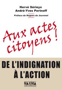 Hervé Sérieyx : Aux actes citoyens – de l'indignation à l'action