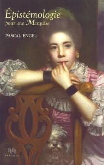 Un dialogue pour comprendre la philosophie de la connaissance de Pascal Engel