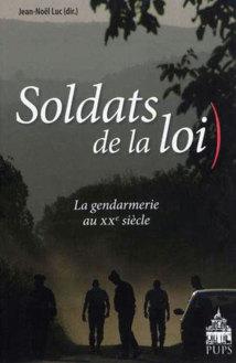 Soldats de la loi : une référence pour l'histoire de la gendarmerie nationale