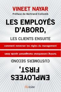 3. « Les employés d'abord, les clients ensuite », par Vineet Nayar, Editions Diateino, mai 2011