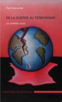 De la guerre au terrorisme... Les véritables causes