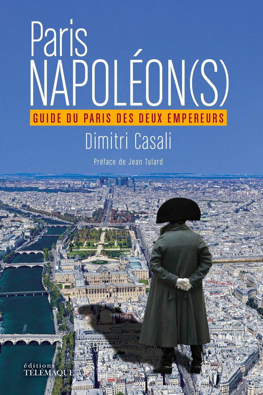 Dimitri Casali : Paris Napoléon(s)