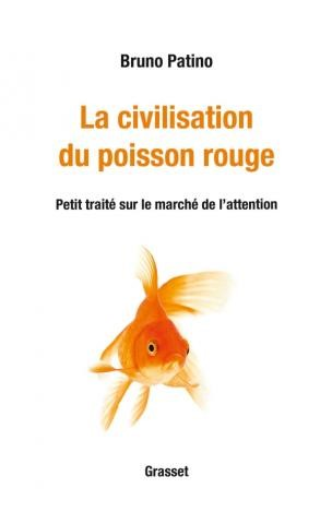 La civilisation du poisson rouge de Bruno Patino (Grasset) : un essai passionnant sur l'addiction digitale