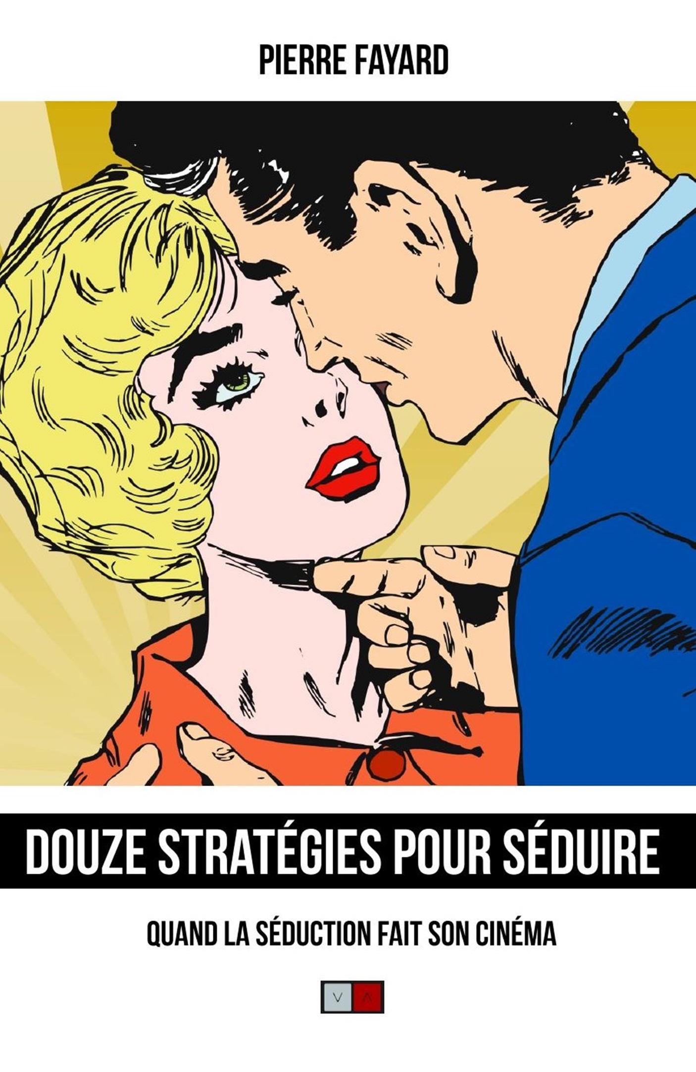 """Pierre Fayard dévoile ses """"Douze stratégies pour séduire"""""""