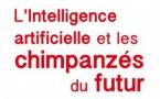 L'intelligence artificielle et les chimpanzés du futur. Pour une anthropologie des intelligences, Pascal Pick