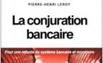 Un brûlot inattendu intitulé  « La conjuration bancaire »