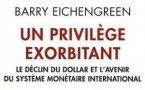 Barry Eichengreen retrace l'histoire du dollar